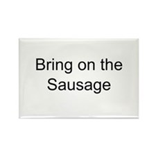 Bring on the Sausage Rectangle Magnet