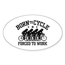 Born To Cycle Forced To Work (female) Decal