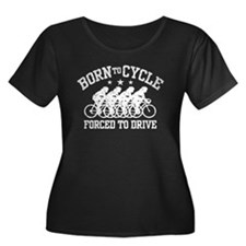 Born To Cycle Forced To Drive (female) T