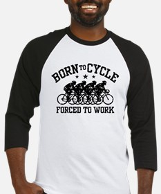 Born To Cycle Forced To Work (male) Baseball Jerse