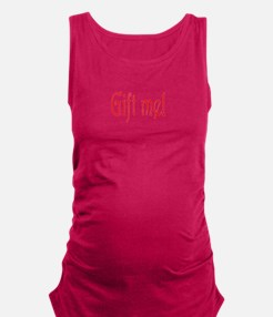 Gift Me.png Maternity Tank Top