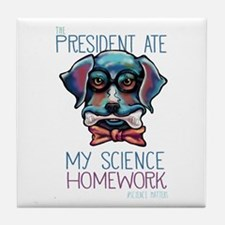 My President Ate My Science Homework Tile Coaster