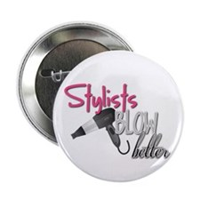 "Stylist Blow Better 2.25"" Button (10 pack)"
