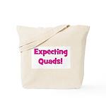 Expecting Quads! Tote Bag