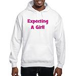Expecting A Girl! Hooded Sweatshirt
