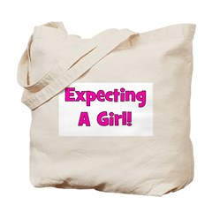 Expecting A Girl! Tote Bag