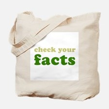 Check your facts Tote Bag
