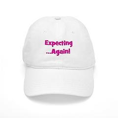 Expecting ...Again! Baseball Cap