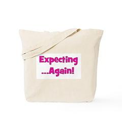 Expecting ...Again! Tote Bag