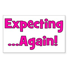 Expecting ...Again! Rectangle Decal