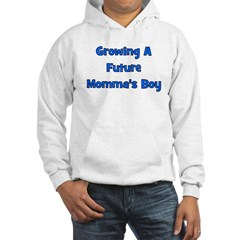 Growing A Future Momma's Boy Hoodie