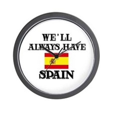 We Will Always Have Spain Wall Clock