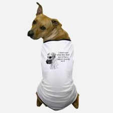 N Fawn Don't Care Dog T-Shirt