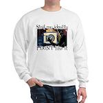 Identity Theft Sweatshirt