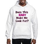 Does This Baby Make Me Look F Hooded Sweatshirt