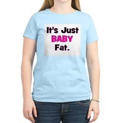 It's Just Baby Fat. Women's Pink T-Shirt