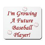 Growing A Future Baseball Pla Mousepad
