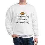 Growing A Future Quarterback Sweatshirt