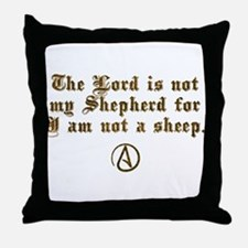 Lord Is NOT My Shepherd Throw Pillow