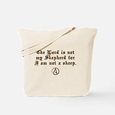 Lord Is NOT My Shepherd Tote Bag