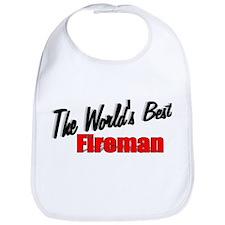 """The World's Best Fireman"" Bib"
