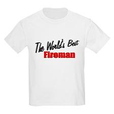 """""""The World's Best Fireman"""" Kids T-Shirt"""