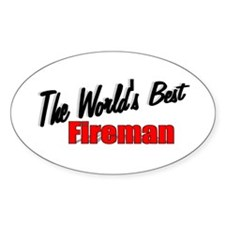 """""""The World's Best Fireman"""" Oval Decal"""
