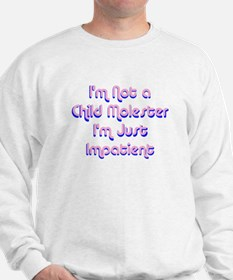 Child Molester Sweatshirt
