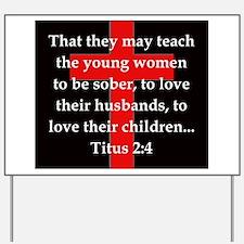 Titus 2:4 Yard Sign