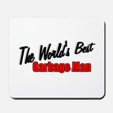 """The World's Best Garbage Man"" Mousepad"