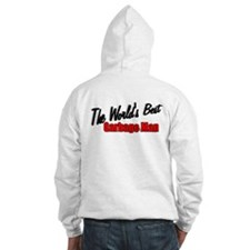 """The World's Best Garbage Man"" Hoodie"