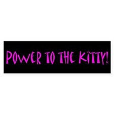 Power to the kitty! (Bumper Sticker)