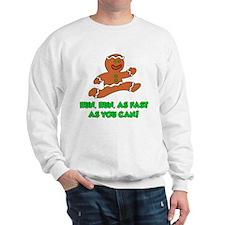 Run As Fast As You Can Sweatshirt