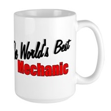 """The World's Best Mechanic"" Mug"