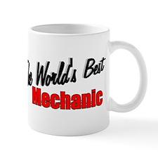 """The World's Best Mechanic"" Mug"