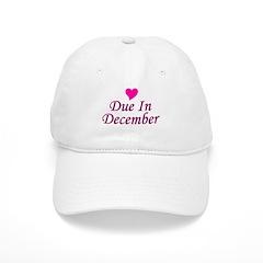 Due In December Baseball Cap