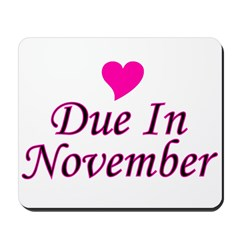Due In November Mousepad