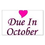 Due In October Rectangle Sticker
