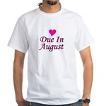 Due In August White T-Shirt