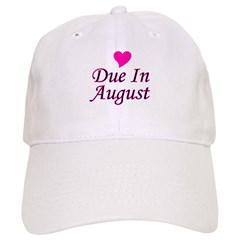 Due In August Baseball Cap