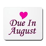 Due In August Mousepad