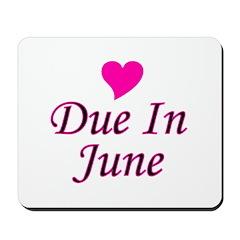 Due In June Mousepad