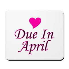 Due In April Mousepad