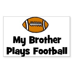 My Brother Plays Football Rectangle Sticker