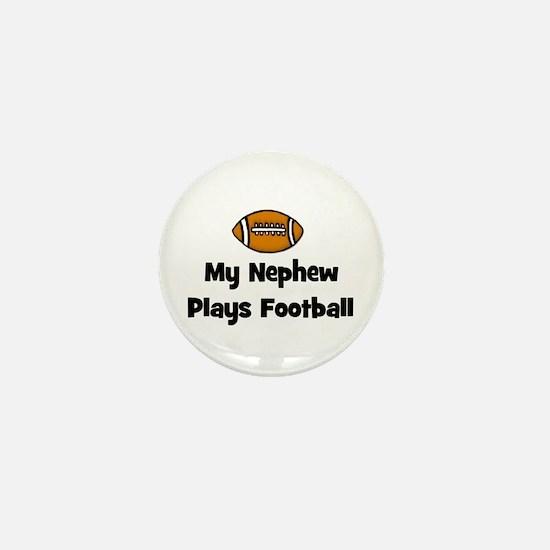 My Nephew Plays Football Mini Button