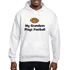 My Grandson Plays Football Hoodie