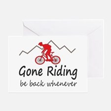 Gone riding be back whenever Greeting Cards