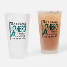 Bravest Hero I Knew Ovarian Cancer Drinking Glass