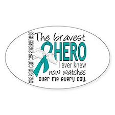 Bravest Hero I Knew Ovarian Cancer Stickers