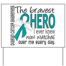 Bravest Hero I Knew Ovarian Cancer Yard Sign